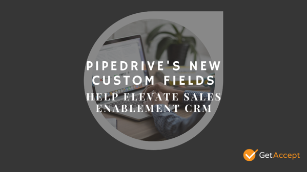 Pipedrives new custom fields